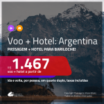Promoção de <b>PASSAGEM + HOTEL</b> para a <b>ARGENTINA: Bariloche</b>! A partir de R$ 1.467, por pessoa, quarto duplo, c/ taxas!