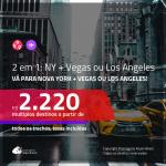 Promoção de Passagens 2 em 1 – <b>NOVA YORK + LAS VEGAS ou LOS ANGELES</b>! A partir de R$ 2.220, todos os trechos, c/ taxas!