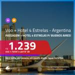 Promoção de <b>PASSAGEM + HOTEL 4 ESTRELAS</b> para a <b>ARGENTINA: Buenos Aires</b>! A partir de R$ 1.239, por pessoa, quarto duplo, c/ taxas!