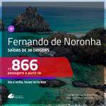 Promoção de Passagens para <b>FERNANDO DE NORONHA</b>! A partir de R$ 866, ida e volta, c/ taxas!