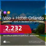 Promoção de <b>PASSAGEM + HOTEL</b> para <b>ORLANDO</b>! A partir de R$ 2.232, por pessoa, quarto duplo, c/ taxas!