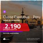 Passagens em <b>CLASSE EXECUTIVA</b> para o <b>PERU:Lima ou Cusco</b>! A partir de R$ 2.190, ida e volta, c/ taxas!