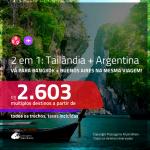 Promoção de Passagens 2 em 1 – <b>ARGENTINA: Buenos Aires + TAILÂNDIA: Bangkok</b>! A partir de R$ 2.603, todos os trechos, c/ taxas!