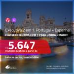 Promoção de Passagens 2 em 1 em <b>CLASSE EXECUTIVA</b> – <b>PORTUGAL: Lisboa + ESPANHA: Madri</b>! A partir de R$ 5.647, todos os trechos, c/ taxas!