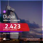 Promoção de Passagens para <b>DUBAI</b>! A partir de R$ 2.423, ida e volta, c/ taxas!