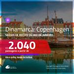 Promoção de Passagens para a <b>DINAMARCA: Copenhagen</b>! A partir de R$ 2.040, ida e volta, c/ taxas!