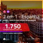 Promoção de Passagens 2 em 1 – <b>ESPANHA: Barcelona + Madri</b>! A partir de R$ 1.750, todos os trechos, c/ taxas!