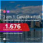 Promoção de Passagens 2 em 1 – <b>CANADÁ: Montreal, Quebec ou Toronto + EUA: Nova York, Chicago ou Miami</b>! A partir de R$ 1.676, todos os trechos, c/ taxas!