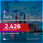 Promoção de Passagens para a <b>ÁSIA: China, Emirados Árabes, Líbano, Tailândia ou Índia</b>! A partir de R$ 2.426, ida e volta, c/ taxas!