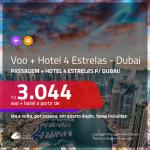 Promoção de <b>PASSAGEM + HOTEL 4 ESTRELAS</b> para <b>DUBAI</b>! A partir de R$ 3.044, por pessoa, quarto duplo, c/ taxas!