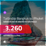 Passagens para a <b>TAILÂNDIA: Bangkok ou Phuket</b>! A partir de R$ 3.260, ida e volta, c/ taxas!