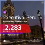 Promoção de Passagens em <b>CLASSE EXECUTIVA</b> para o <b>PERU: Lima</b>! A partir de R$ 2.283, ida e volta, c/ taxas!