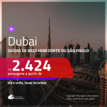 Promoção de Passagens para <b>DUBAI</b>! A partir de R$ 2.424, ida e volta, c/ taxas!