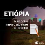 Visto para Etiópia: turismo e conexões