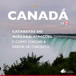 Cataratas do Niágara: atrações e como chegar a partir de Toronto