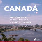 Ottawa: dicas de viagem para a capital do Canadá