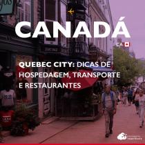Quebec City: dicas de hospedagem, transporte e restaurantes