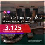 Promoção de Passagens 2 em 1 – <b>LONDRES + CHINA, EMIRADOS ÁRABES, FILIPINAS, LÍBANO, SINGAPURA, TAILÂNDIA ou ÍNDIA</b>! A partir de R$ 3.125, todos os trechos, c/ taxas!