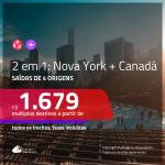 Promoção de Passagens 2 em 1 – <b>NOVA YORK + CANADÁ</b>! A partir de R$ 1.679, todos os trechos, c/ taxas!