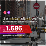 Promoção de Passagens 2 em 1 – <b>NOVA YORK + CANADÁ: Montreal, Quebec, Toronto ou Vancouver</b>! A partir de R$ 1.686, todos os trechos, c/ taxas!
