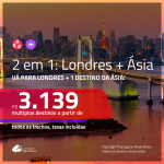 Promoção de Passagens 2 em 1 – <b>LONDRES + CHINA, EMIRADOS ÁRABES, FILIPINAS, HONG KONG, JAPÃO, LÍBANO, SINGAPURA, TAILÂNDIA ou ÍNDIA</b>! A partir de R$ 3.139, todos os trechos, c/ taxas!