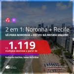 Promoção de Passagens 2 em 1 – <b>FERNANDO DE NORONHA + RECIFE</b>! A partir de R$ 1.119, todos os trechos, c/ taxas!