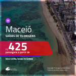 Promoção de Passagens para <b>MACEIÓ</b>! A partir de R$ 425, ida e volta, c/ taxas!