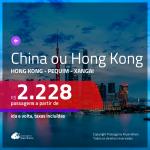 Promoção de Passagens para a <b>CHINA ou HONG KONG</b>! A partir de R$ 2.228, ida e volta, c/ taxas!