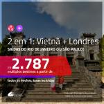 Promoção de Passagens 2 em 1 – <b>VIETNÃ: Ho Chi Minh + INGLATERRA: Londres</b>! A partir de R$ 2.787, todos os trechos, c/ taxas!