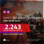 Promoção de Passagens 2 em 1 – <b>NOVA YORK + LOS ANGELES</b>! A partir de R$ 2.243, todos os trechos, c/ taxas!