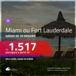 Promoção de Passagens para <b>MIAMI OU FORT LAUDERDALE</b>! A partir de R$ 1.517, ida e volta, c/ taxas!