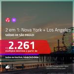 Promoção de Passagens 2 em 1 – <b>NOVA YORK + LOS ANGELES</b>! A partir de R$ 2.261, todos os trechos, c/ taxas!