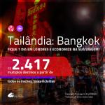Promoção de Passagens para a <b>TAILÂNDIA: Bangkok</b>, fique 1 dia em Londres e economize na sua viagem, pagando a partir de R$ 2.417, ida e volta, c/ taxas!