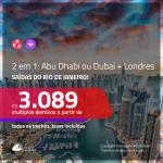 Promoção de Passagens para <b>DUBAI ou ABU DHABI + 1 dia em LONDRES</b>! A partir de R$ 3.089, ida e volta, c/ taxas!