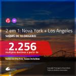 Promoção de Passagens 2 em 1 – <b>NOVA YORK + LOS ANGELES</b>! A partir de R$ 2.256, todos os trechos, c/ taxas!
