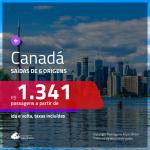 Promoção de Passagens para o <b>CANADÁ: Montreal, Quebec, Toronto ou Vancouver</b>! A partir de R$ 1.341, ida e volta, c/ taxas!