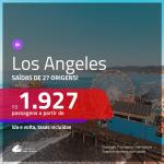 Promoção de Passagens para <b>LOS ANGELES</b>! A partir de R$ 1.927, ida e volta, c/ taxas!