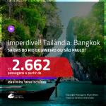 IMPERDÍVEL!!! Promoção de Passagens para a <b>TAILÂNDIA: Bangkok</b>! A partir de R$ 2.662, ida e volta, c/ taxas!