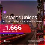 Promoção de Passagens para os <b>ESTADOS UNIDOS</b>! A partir de R$ 1.666, ida e volta, c/ taxas, usando o CUPOM DE DESCONTO!