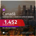 Promoção de Passagens para o <b>CANADÁ</b>! A partir de R$ 1.452, ida e volta, c/ taxas, usando o CUPOM DE DESCONTO!
