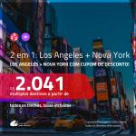 Promoção de Passagens 2 em 1 – <b>LOS ANGELES + NOVA YORK</b>! A partir de R$ 2.041, todos os trechos, c/ taxas! Utilizando o CUPOM DE DESCONTO!