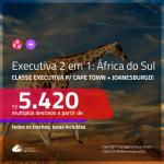 Promoção de Passagens 2 em 1 em <b>CLASSE EXECUTIVA</b> – <b>ÁFRICA DO SUL: Cape Town + Joanesburgo</b>! A partir de R$ 5.420, todos os trechos, c/ taxas!