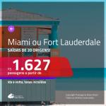 Promoção de Passagens para <b>FORT LAUDERDALE OU MIAMI</b>! A partir de R$ 1.627, ida e volta, c/ taxas!