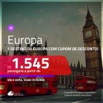 Promoção de Passagens para a <b>EUROPA</b>! A partir de R$ 1.545, ida e volta, c/ taxas! Utilizando o CUPOM DE DESCONTO!!!