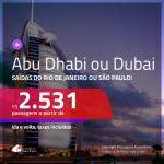 Promoção de Passagens para <b>ABU DHABI ou DUBAI</b>! A partir de R$ 2.531, ida e volta, c/ taxas!