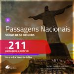 <b>PASSAGENS NACIONAIS</b> em promoção! Valores a partir de R$ 211, ida e volta!
