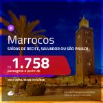 Promoção de Passagens para <b>MARROCOS: Marrakech</b>! A partir de R$ 1.758, ida e volta, c/ taxas!