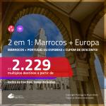 Promoção de Passagens 2 em 1 – <b>MARROCOS: Marrakech ou Casablanca + PORTUGAL ou ESPANHA</b>! A partir de R$ 2.229, todos os trechos, c/ taxas, usando o CUPOM DE DESCONTO!