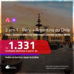 Promoção de Passagens 2 em 1 – <b>PERU: Lima + BUENOS AIRES ou SANTIAGO</b>! A partir de R$ 1.331, todos os trechos, c/ taxas, usando o CUPOM DE DESCONTO!