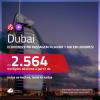 Promoção de Passagens para <b>DUBAI</b>, ficando 1 dia em LONDRES a partir de R$ 2.564, ida e volta, c/ taxas!